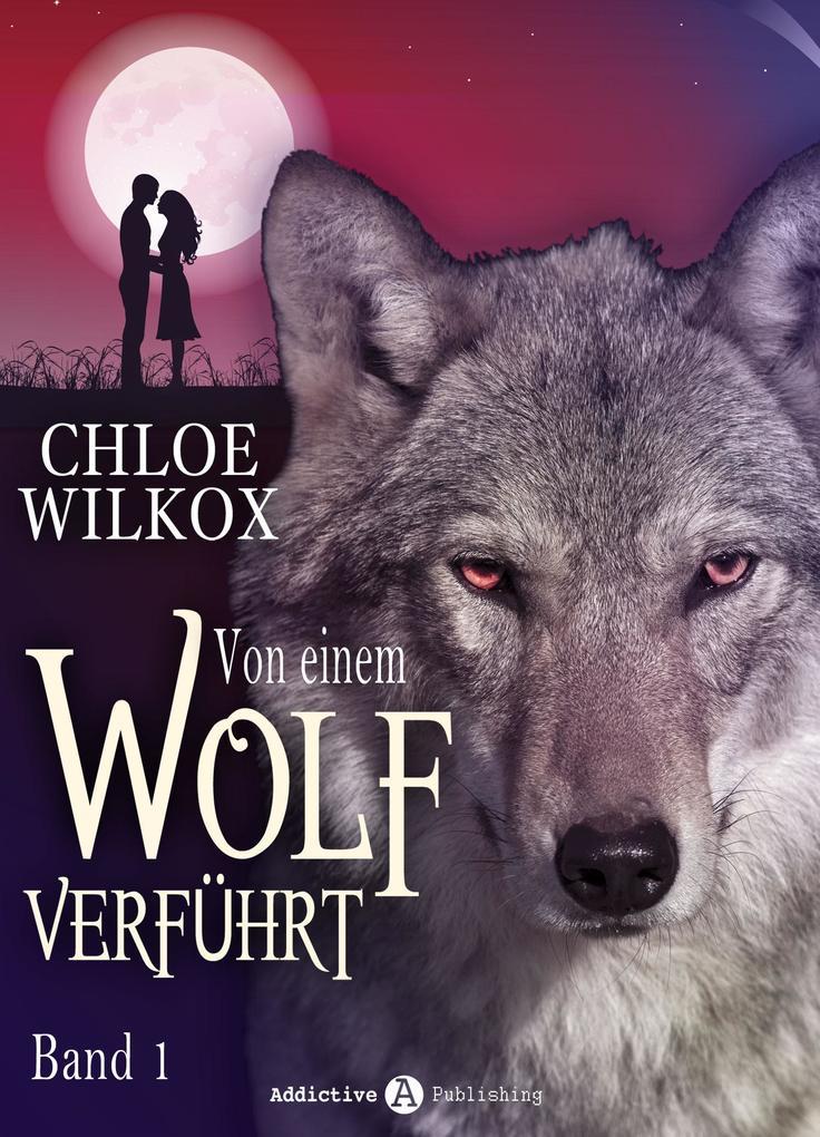 Von einem Wolf verführt - Band 1 als eBook epub