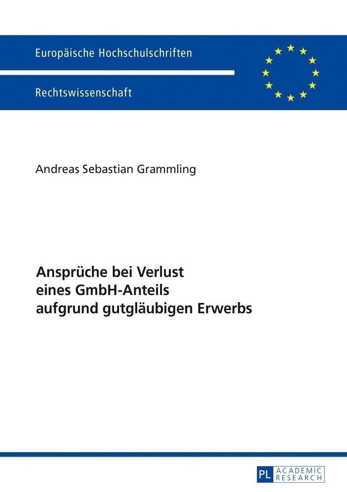 Ansprüche bei Verlust eines GmbH-Anteils aufgrund gutgläubigen Erwerbs als Buch (kartoniert)