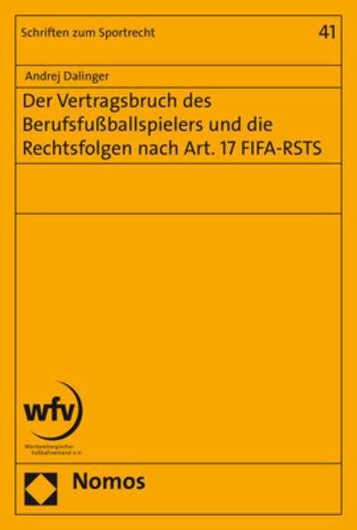 Der Vertragsbruch des Berufsfußballspielers und die Rechtsfolgen nach Art. 17 FIFA-RSTS als Buch (kartoniert)