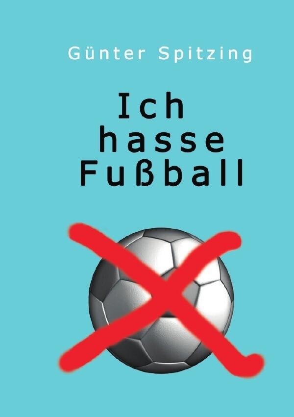 Ich hasse Fußball als Buch (kartoniert)