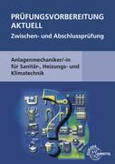 Prüfungsvorbereitung aktuell, Anlagenmechaniker/-in für Sanitär-, Heizungs- und Klimatechnik, Zwisch