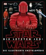 Star Wars(TM) Die letzten Jedi. Die illustrierte Enzyklopädie
