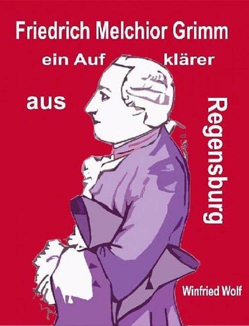 Friedrich Melchior Grimm, ein Aufklärer aus Regensburg als eBook epub
