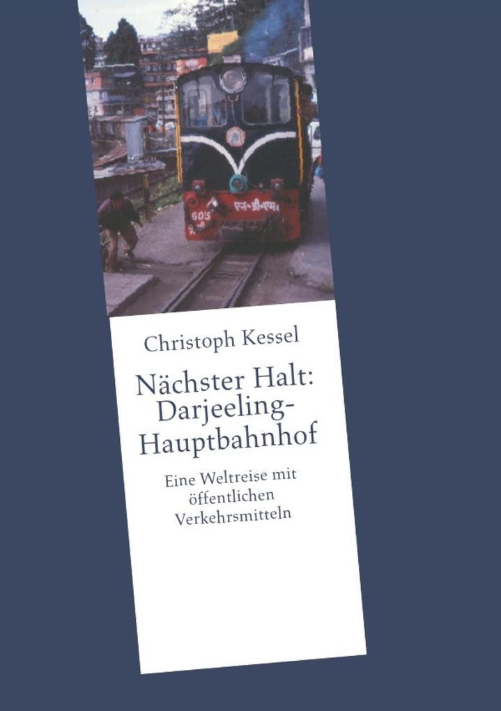 Nächster Halt: Darjeeling-Hauptbahnhof als eBook epub
