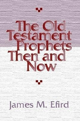 The Old Testament Prophets Then and Now als Taschenbuch