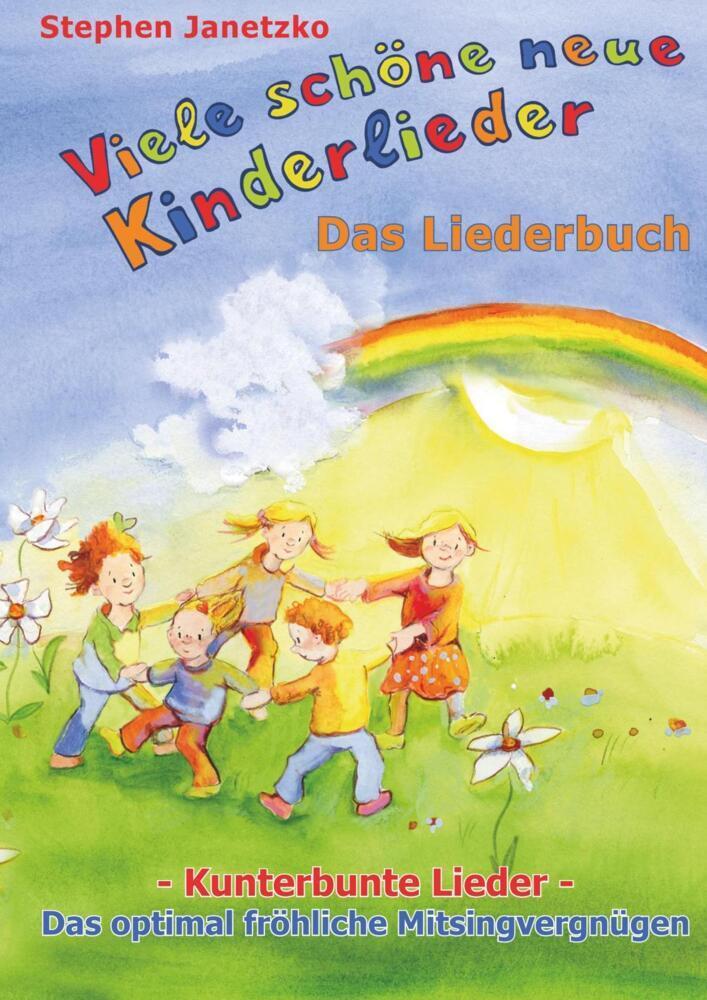 Viele schöne neue Kinderlieder - Kunterbunte Lieder - Das optimal fröhliche Mitsingvergnügen als Buch (kartoniert)
