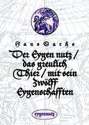 Der Eygen nutz / das greulich Thier / mit sein Zwölff Eygenschafften