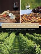 Seasons in a Vermont Vineyard: The Shelburne Vineyard Cookbook