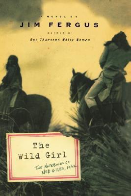 The Wild Girl: The Notebooks of Ned Giles, 1932 als Buch (gebunden)