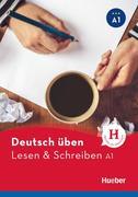 Deutsch üben Lesen & Schreiben A1