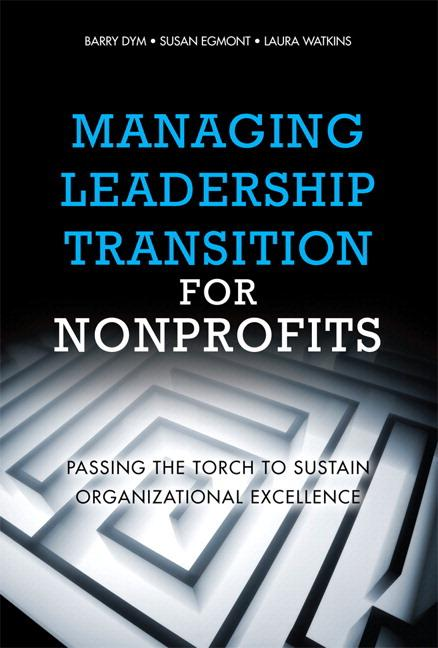 Managing Leadership Transition for Nonprofits: Passing the Torch to Sustain Organizational Excellence (Paperback) als Taschenbuch