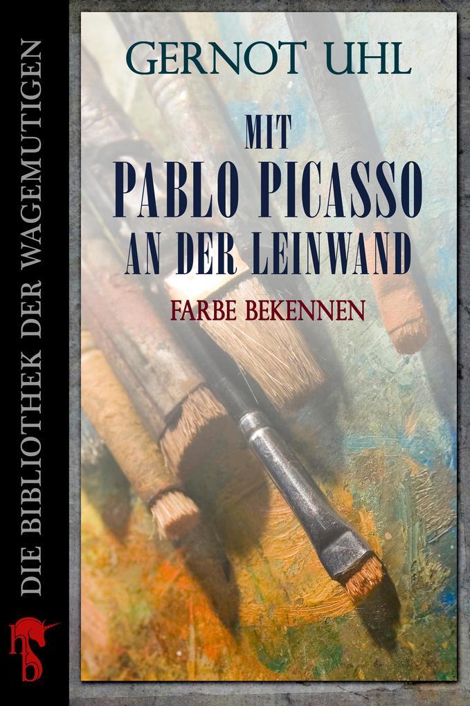 Mit Pablo Picasso an der Leinwand als eBook epub