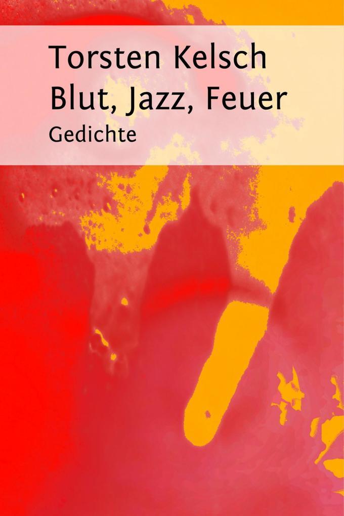 Blut, Jazz, Feuer als eBook epub