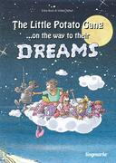 The little potato gang on the way to their dreams