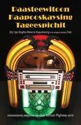 Paasteewitoon Kaapooskaysing Tageespichit: Dry Lips Oughta Move to Kapuskasing in Its Original Version: Cree