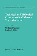 Technical and Biological Components of Marrow Transplantation