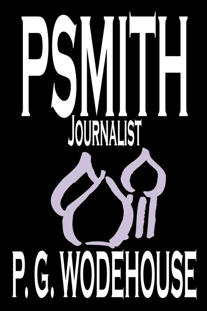 Psmith, Journalist by P. G. Wodehouse, Fiction, Literary, Humorous als Taschenbuch