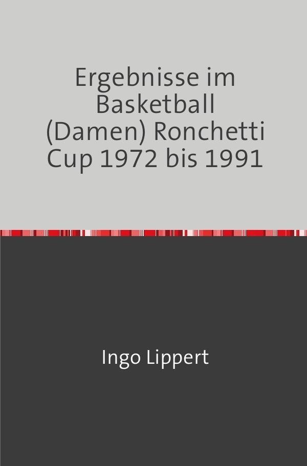 Ergebnisse im Basketball (Damen) Ronchetti Cup 1972 bis 1991 als Buch (kartoniert)