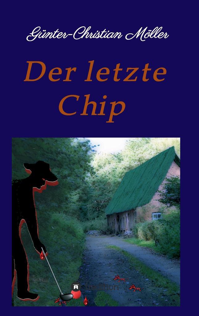 Der letzte Chip als Buch (kartoniert)