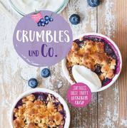 Crumbles und Co.