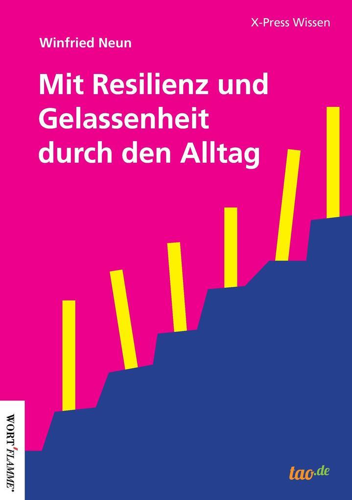 Mit Resilienz und Gelassenheit durch den Alltag als Buch