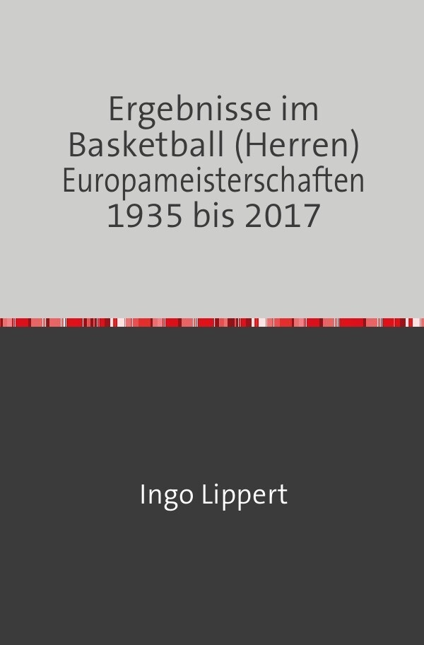 Ergebnisse im Basketball (Herren) Europameisterschaften 1935 bis 2017 als Buch (kartoniert)
