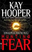Hunting Fear: A Bishop/Special Crimes Unit Novel