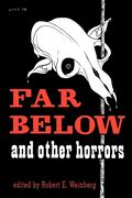 Far Below and Other Horrors from the Pulps