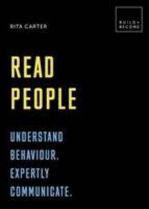 Read People: Understand behaviour. Expertly communicate als Buch