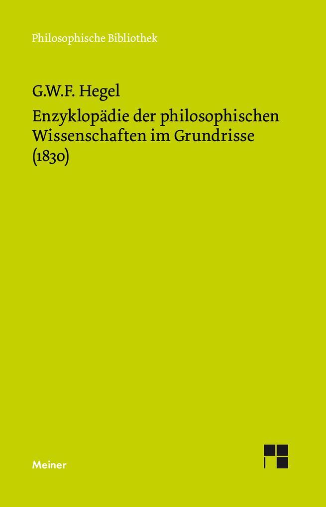 Enzyklopädie der philosophischen Wissenschaften im Grundrisse (1830) als eBook pdf