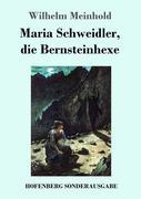Maria Schweidler, die Bernsteinhexe