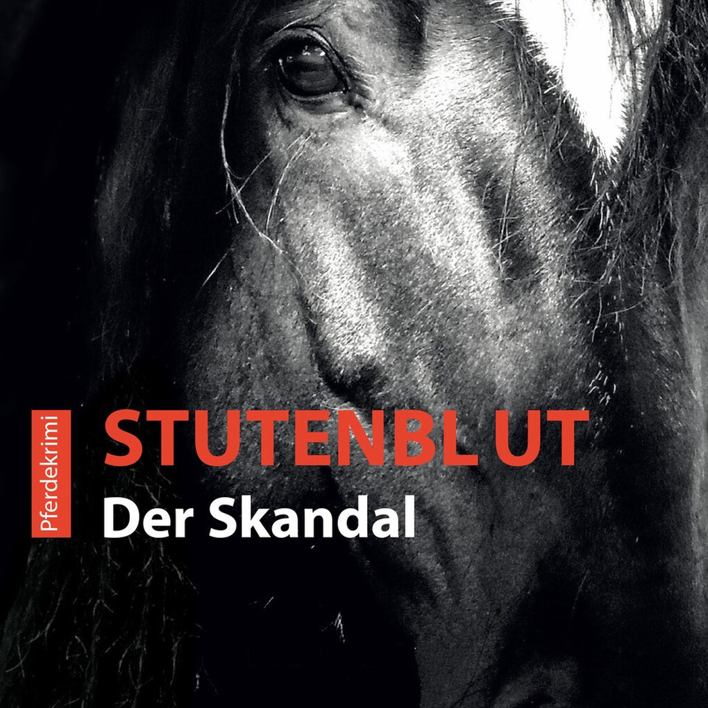 Stutenblut - Der Skandal als Hörbuch Download