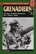 Grenadiers: The Story of Waffen SS General Kurt Panzer Meyer