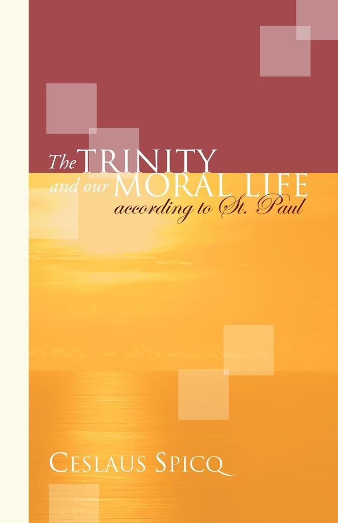 Trinity and Our Moral Life According to St. Paul als Taschenbuch
