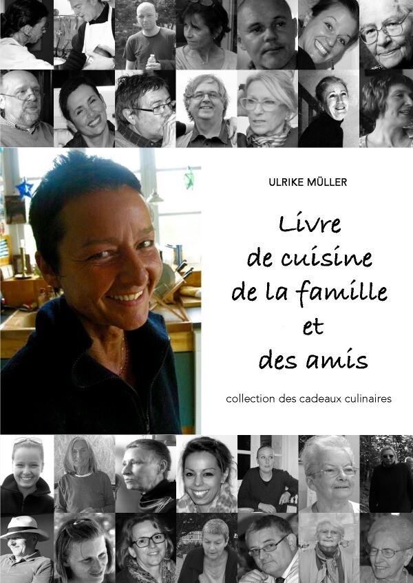 Livre de cuisine de la famille et des amis als Buch (kartoniert)