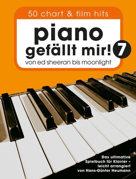 Piano gefällt Mir! 50 Chart und Film Hits - Band 7 als Buch (kartoniert)