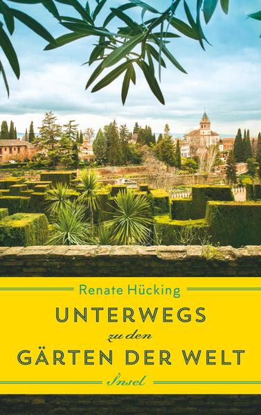 Unterwegs zu den Gärten der Welt als Buch (gebunden)