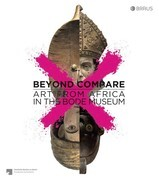Beyond compare: Art from Africa in the Bode Museum