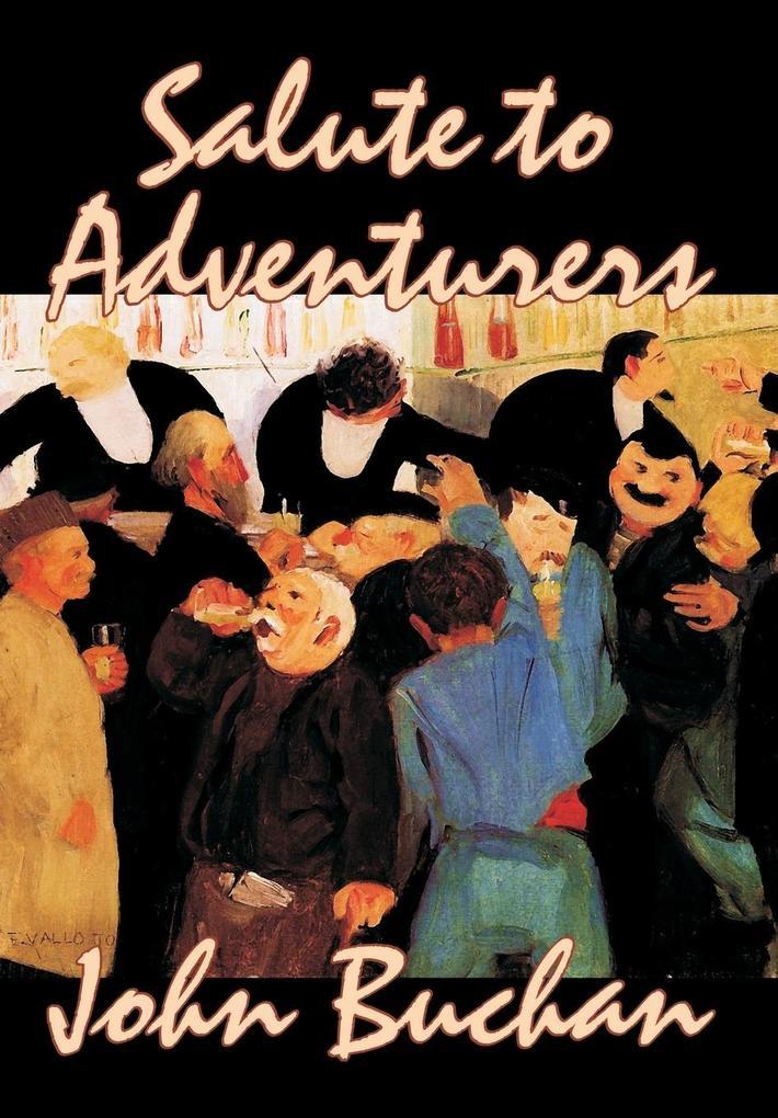 Salute to Adventurers by John Buchan, Fiction, Espionage, Literary, Historical, War & Military als Buch (gebunden)