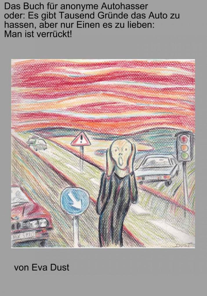 Das Buch für anonyme Autohasser als eBook epub