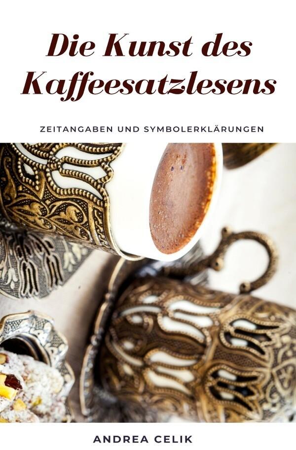 Die Kunst des Kaffeesatzlesens als Buch (kartoniert)