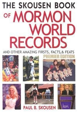 The Skousen Book of Mormon World Records: And Other Amazing Firsts, Facts & Feats als Taschenbuch