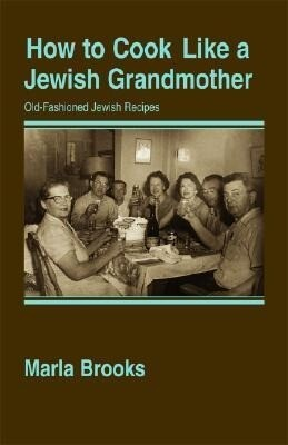How to Cook Like a Jewish Grandmother als Taschenbuch