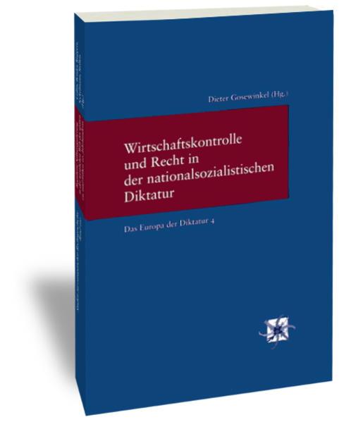 Wirtschaftskontrolle und Recht in der nationalsozialistischen Diktatur als Buch (kartoniert)