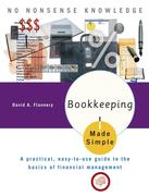 Bookkeeping Made Simple: A Practical, Easy-To-Use Guide to the Basics of Financial Management
