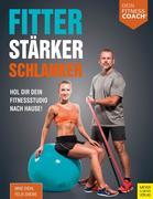 Fitter - Stärker - Schlanker (Dein Fitnesscoach)