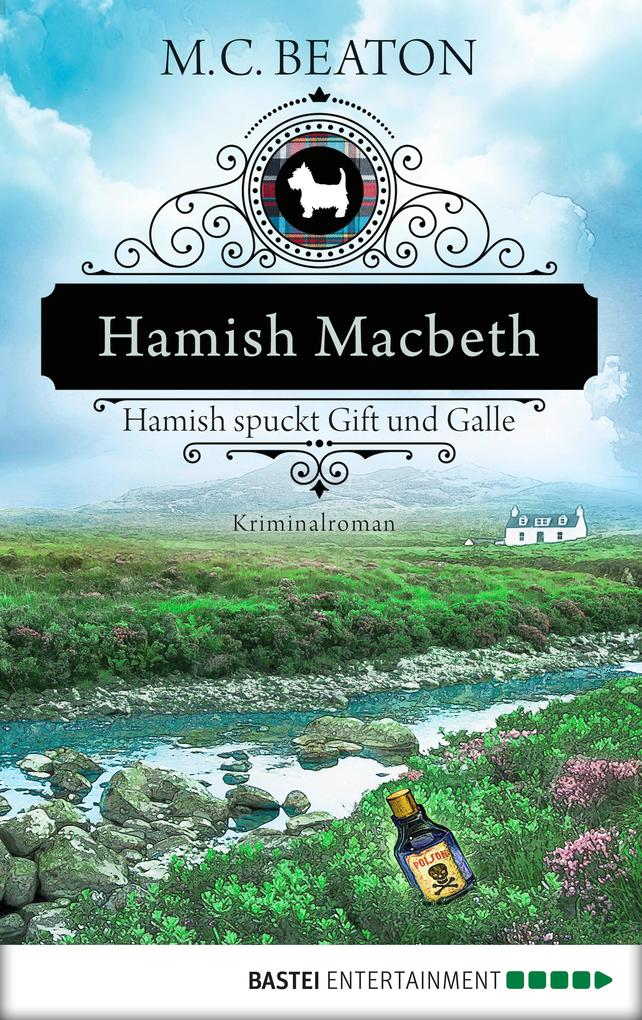 Hamish Macbeth spuckt Gift und Galle als eBook