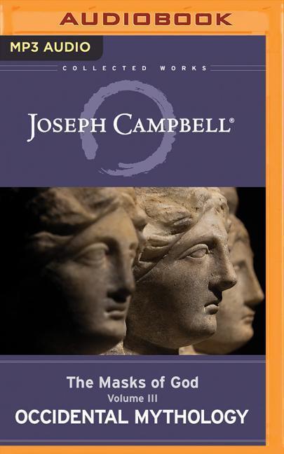 Occidental Mythology: The Masks of God, Volume III als Hörbuch CD