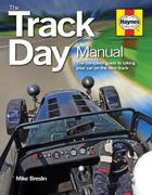 Track Day Manual: The Complete Guide to Taking Your Car on the Race Track