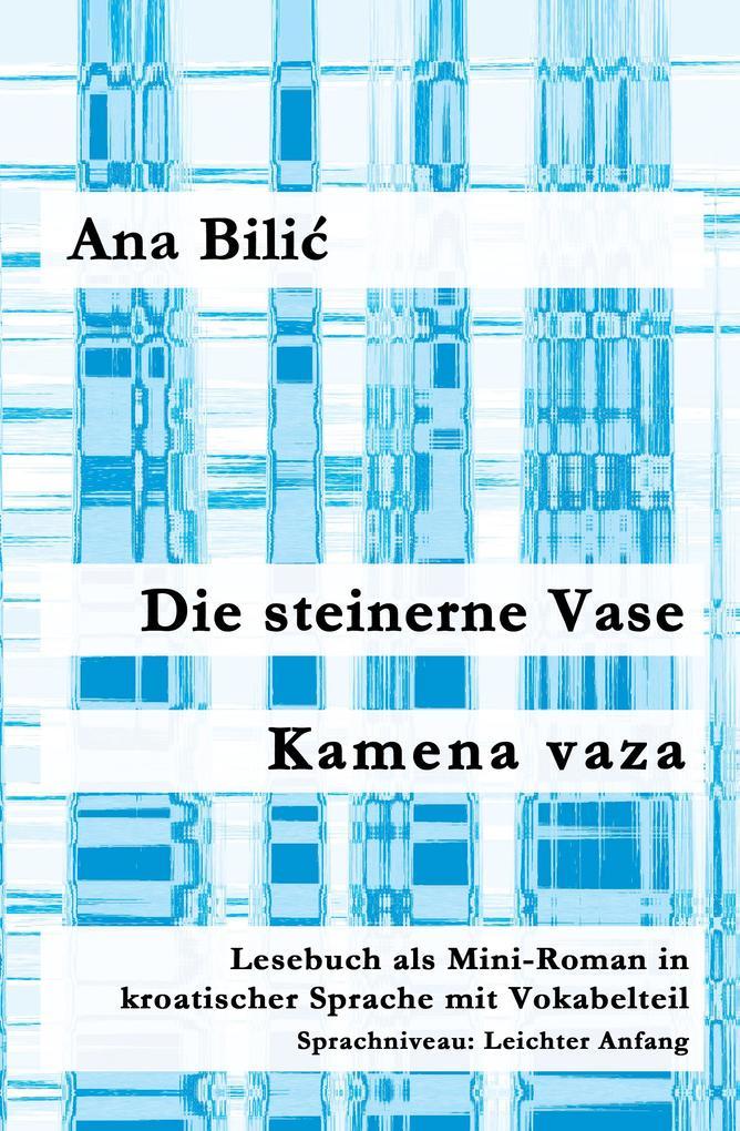 Die steinerne Vase / Kamena vaza als eBook epub
